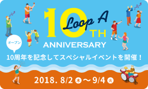 Loop A 10th ANNIVERSARY